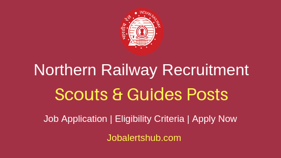Northern Railway Scouts & Guides Job Notification