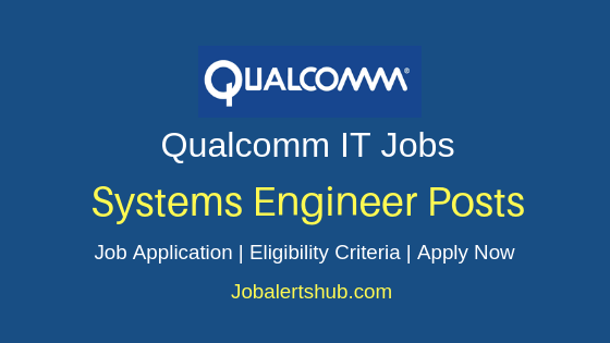 Qualcomm India Private Limited Systems Engineer Job Notification