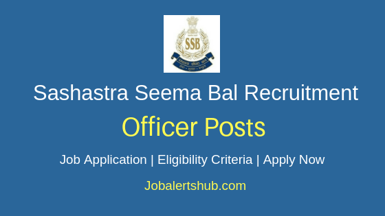 SSB Officer Job Notification