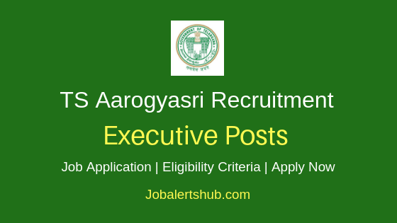 Telangana Aarogyasri Health Care Trust Executive Job Notification