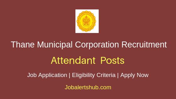 Thane Municipal Corporation Attendant Job Notification