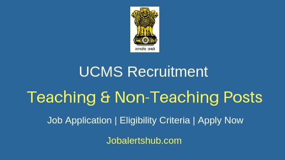 UCMS Teaching & Non-Teaching Job Notification