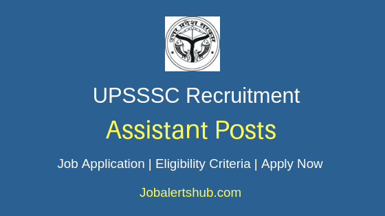 UPSSSC Assistant Job Notification