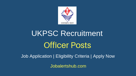 UKPSC Officer Job Notification
