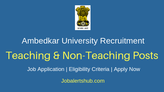Ambedkar University Teaching & Non-Teaching Job Notification
