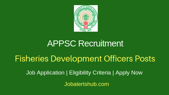 APPSC Fisheries Development Officers Job Notification