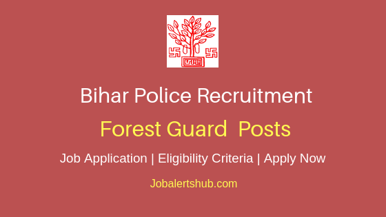 Bihar Police Forest Guard Job Notification