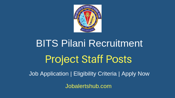 BITS Pilani Project Staff Job Notification