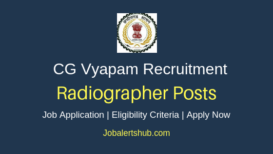 CG Vyapam Radiographer Job Notification