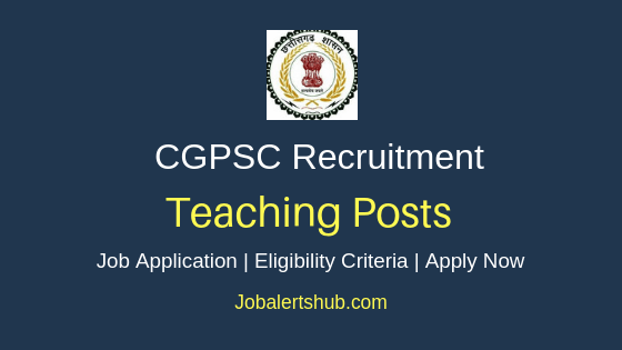 CGPSC Teaching Job Notification