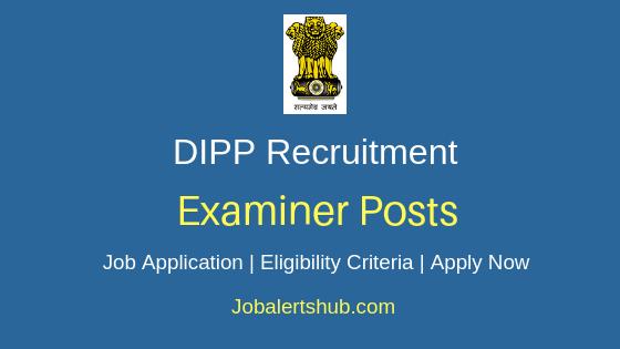 DIPP Examiner Job Notification