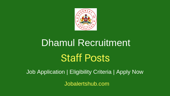 Dhamul Staff Job Notification