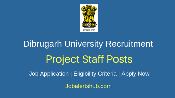 Dibrugarh University Project Staff Job Notification