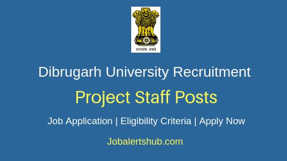 Dibrugarh University Project Staff Job Notification