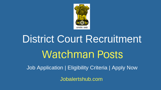 District Court Night Watchman Job Notification