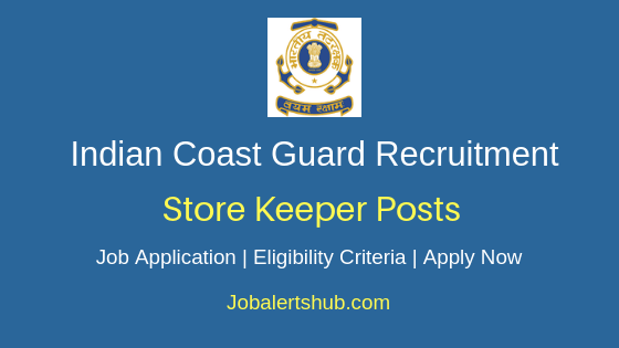 Indian Coast Guard Store Keeper Job Notification
