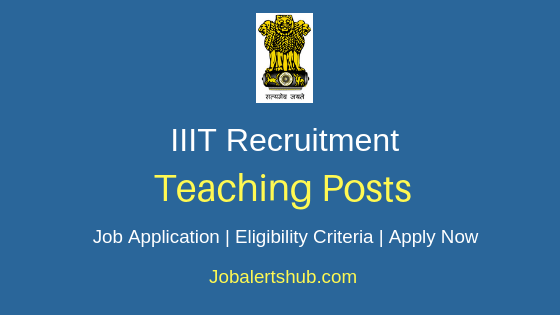 IIIT Teaching Job Notification
