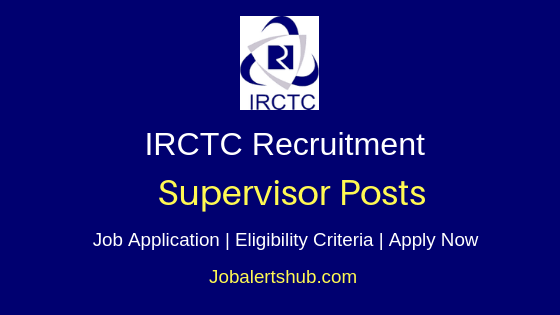 IRCTC Supervisor Job Notification