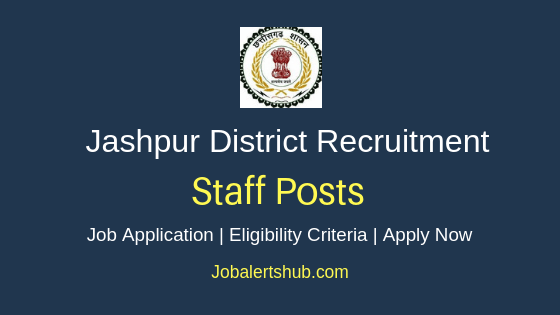 Jashpur District Staff Job Notification