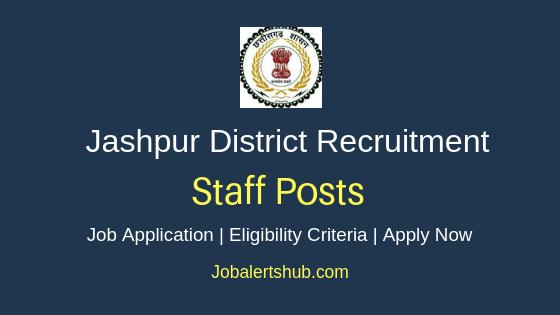 Jashpur District Staff Job Notification