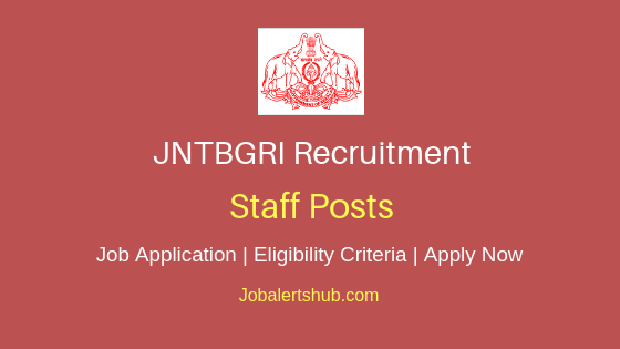 JNTBGRI Staff Job Notification