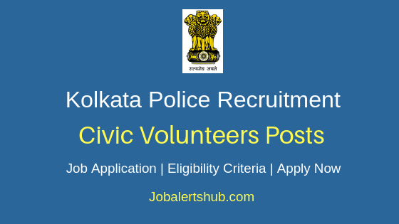 Kolkata Police Civic Volunteers Job Notification