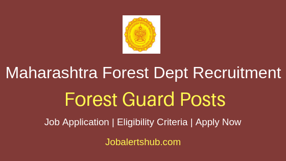 Maharashtra Forest Department Forest Guard Job Notification
