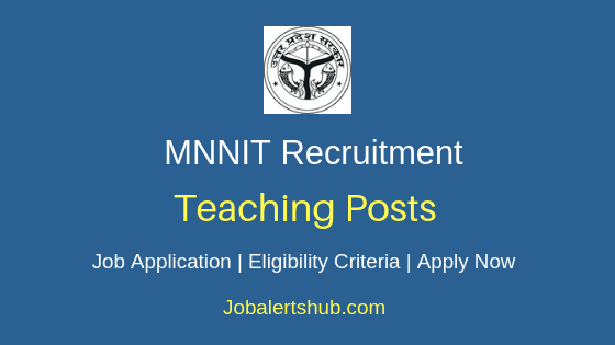 MNNIT Teaching Job Notification