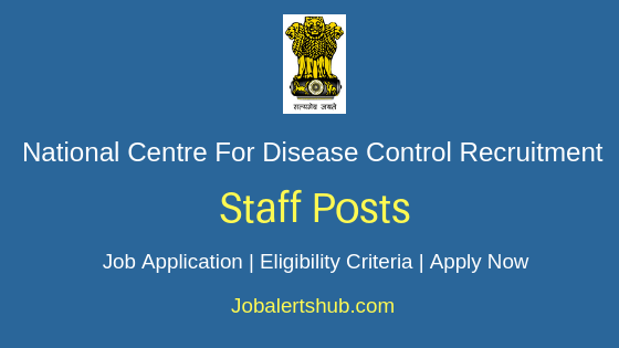 National Centre For Disease Control Staff Job Notification