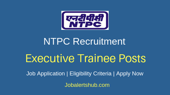 NTPC Executive Trainee Job Notification