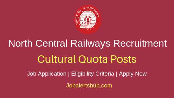 North Central Railway Cultural Quota Job Notification