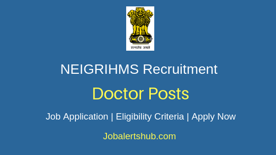 NEIGRIHMS Doctors Job Notification