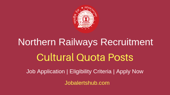 Northern Railway Cultural Quota Job Notification