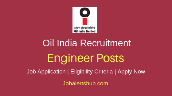 Oil India Limited Engineer Job Notification