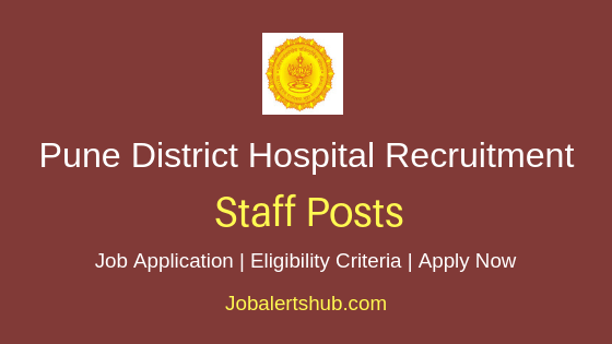 Pune District Civil Hospital Staff Job Notification