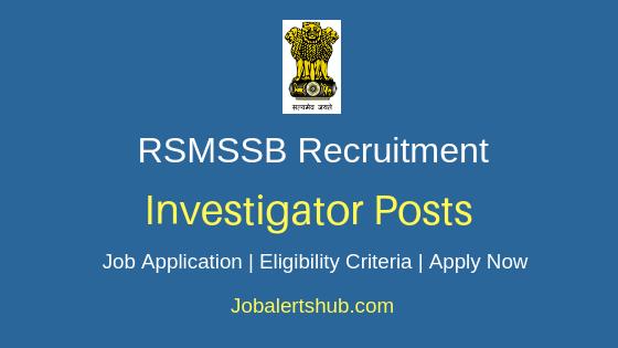 RSMSSB Investigator Job Notification