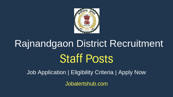 Rajnandgaon District Office Staff Job Notification
