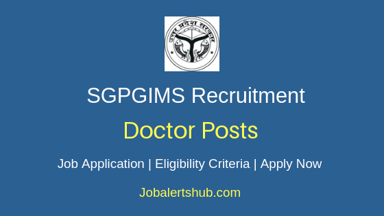 SGPGIMS Doctor Job Notification