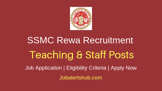 SSMC Rewa Teaching & Staff Job Notification