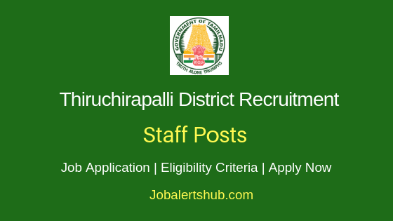 Thiruchirapalli District Staff Job Notification