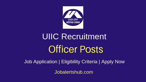 UIIC Officer Job Notification