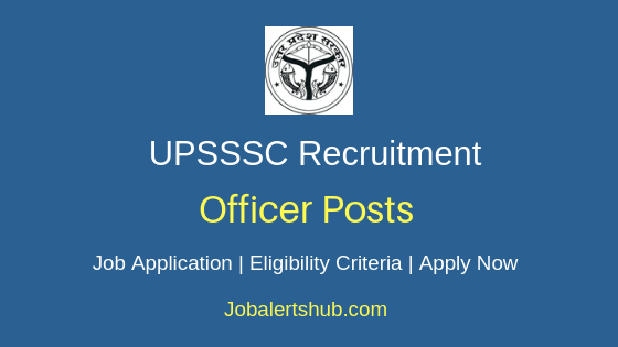 UPSSSC Officer Job Notification
