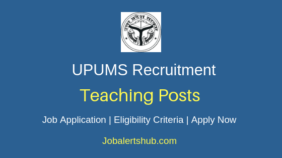 UPUMS Teaching Job Notification