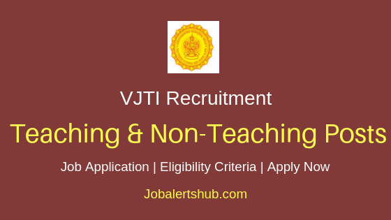 VJTI Teaching & Non-Teaching Job Notification