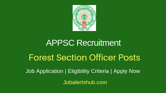 APPSC Forest Section Officer Job Notification
