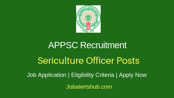 APPSC Sericulture Officer Job Notification