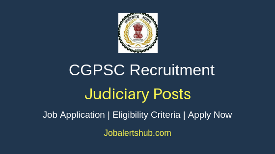 CGPSC Judiciary Job Notification