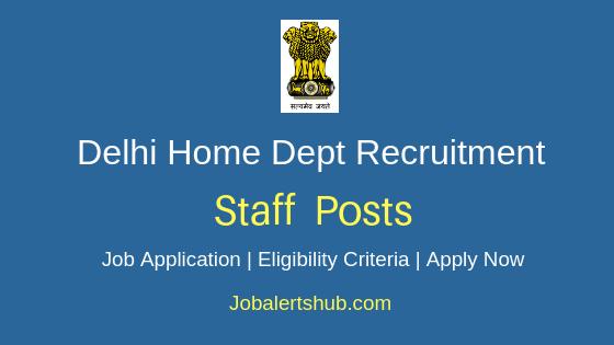 Delhi Home Department Staff Job Notification
