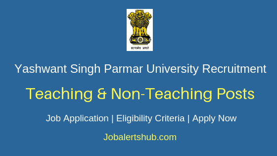 Dr. Yashwant Singh Parmar University of Horticulture and Forestry Teaching & Non-Teaching Job Notification