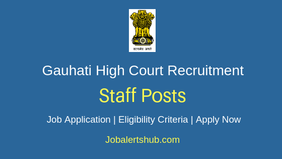 Gauhati High Court Staff Job Notification